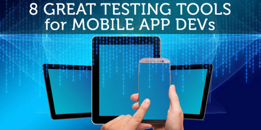 8 great testing tools for mobile app developers